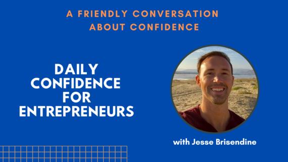 A Friendly Conversation About Confidence - Ep.006