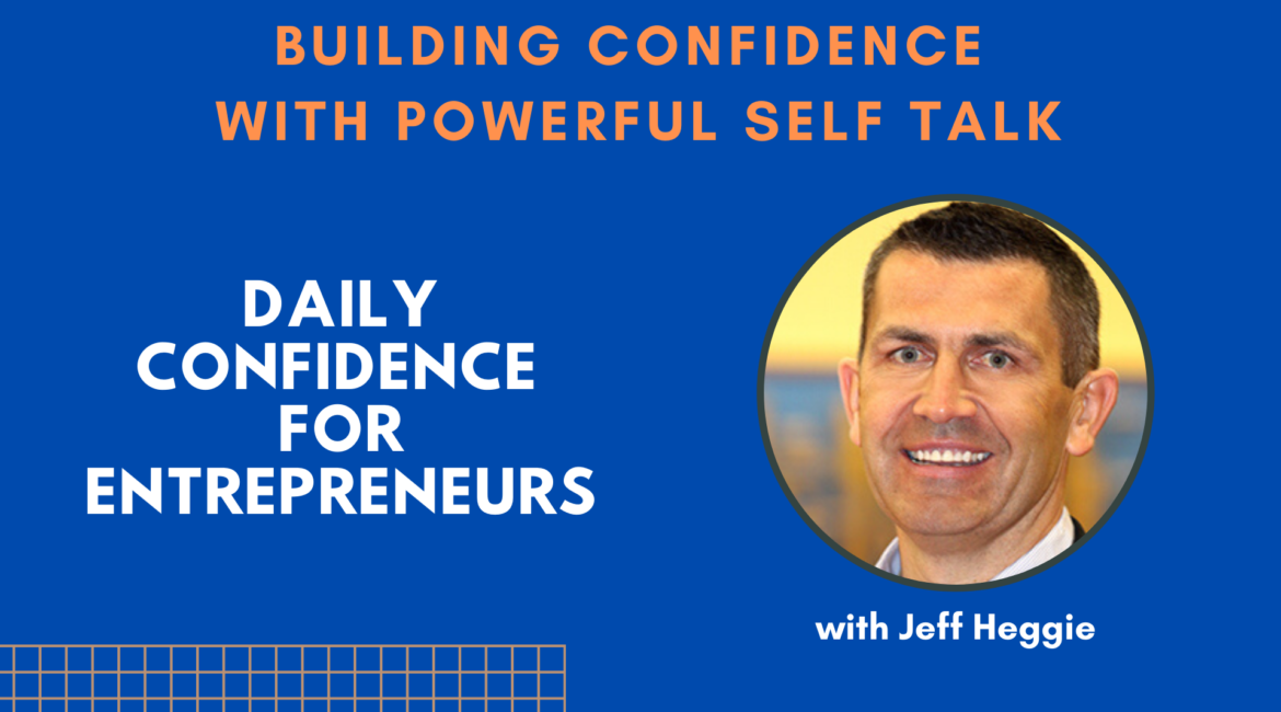 Build Confidence with Powerful Self Talk.- Ep.10