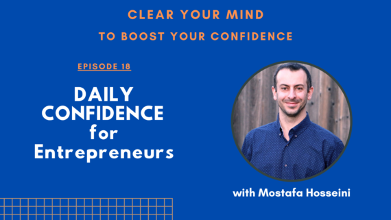 Clear Your MInfd to Improve Your Confidence - Ep. 18